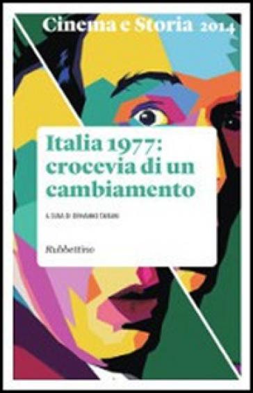 Cinema e storia (2014). 3.Italia 1977: crocevia di un cambiamento