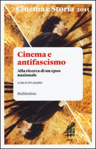 Cinema e storia (2015). 1.Cinema e antifascismo. Alla ricerca di un epos nazionale - V. Zagarrio   Thecosgala.com