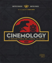 Cinemology. La grande storia del cinema, in sintesi. Ediz. a colori