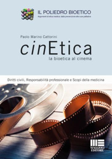 Cinetica la bioetica al cinema - Paolo Marino Cattorini |