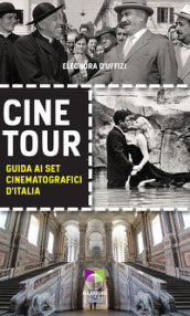 Cinetour. Guida ai set cinematografici d Italia-Guide to the Italian movie sets