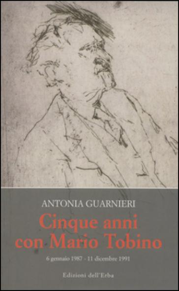 Cinque anni con Mario Tobino (6 gennaio 1987-11 dicembre 1991) - Antonia Guarnieri | Kritjur.org