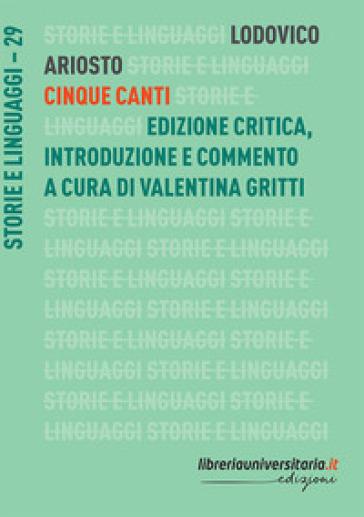 Cinque canti. Ediz. critica - Ludovico Ariosto |