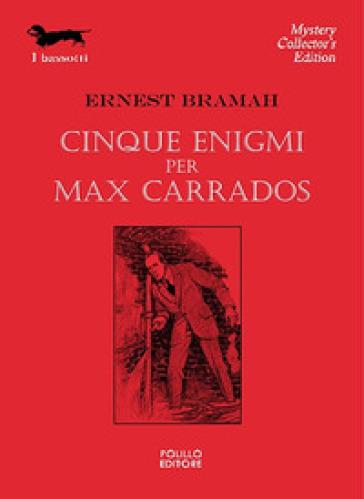 Cinque enigmi per Max Carrados - Ernest Bramah  