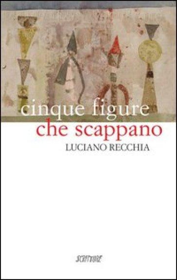 Cinque figure che scappano - Luciano Recchia |