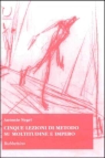 Cinque lezioni di metodo su moltitudine e impero - Antonio Negri | Kritjur.org