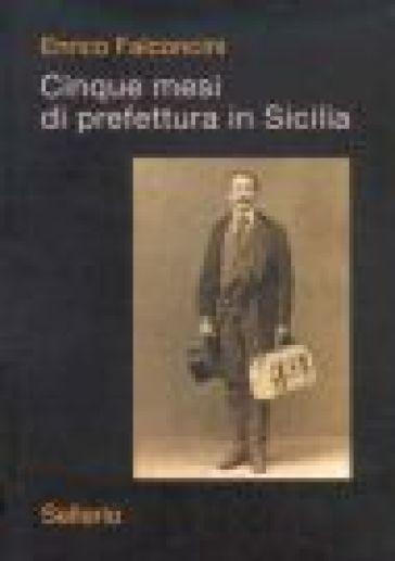 Cinque mesi di prefettura in Sicilia - Enrico Falconcini  