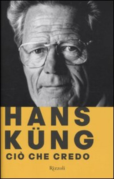 Ciò che credo - Hans Kung  