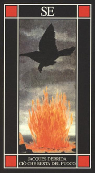 Ciò che resta del fuoco. Testo francese a fronte - Jacques Derrida   Kritjur.org