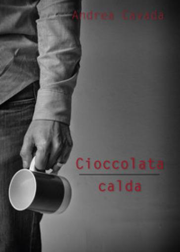 Cioccolata calda - Andrea Cavada   Kritjur.org