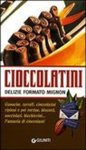 Cioccolatini: delizie formato mignon - Rosalba Gioffré | Rochesterscifianimecon.com