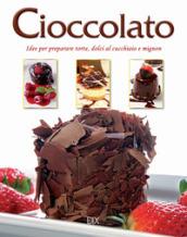 Cioccolato. Idee per preparare torte, dolci al cucchiaio e mignon - Fields:anno pubblicazione:2018;autore:;editore:Dix