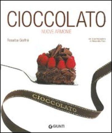 Cioccolato. Nuove armonie - Rosalba Gioffré | Ericsfund.org