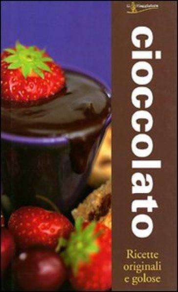 Cioccolato ricette originali e gustose libro for Ricette originali