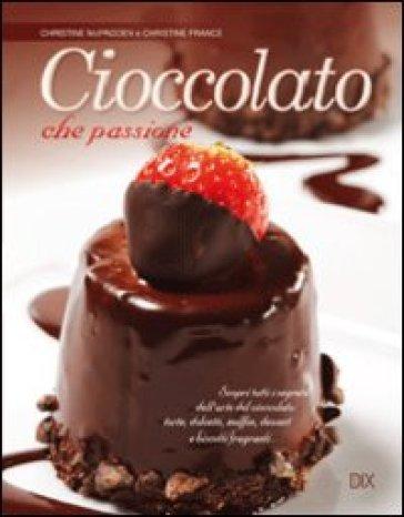 Cioccolato che passione - Christine McFadden | Rochesterscifianimecon.com