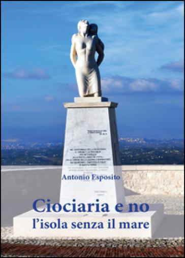 Ciociaria e no, l'isola senza il mare - Antonio Esposito |