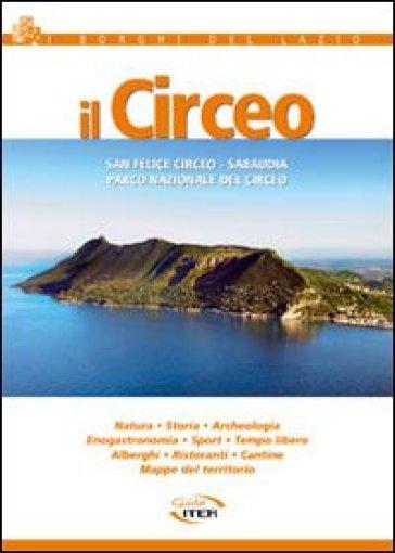 Il Circeo. San Felice Circeo. Sabaudia. Parco nazionale del Circeo - Maria Antonietta Lozzi Bonaventura |