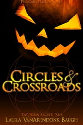 Circles & Crossroads: Two Robin Archer Tales