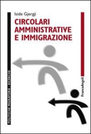 Circolari amministrative e immigrazione - Iside Gjergji |