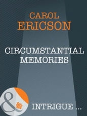 Circumstantial Memories (Mills & Boon Intrigue)