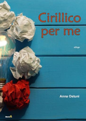 Cirillico per me - Anna Ostuni |