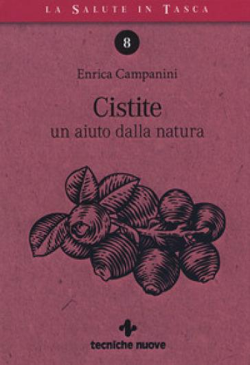 Cistite. Un aiuto dalla natura - Enrica Campanini |