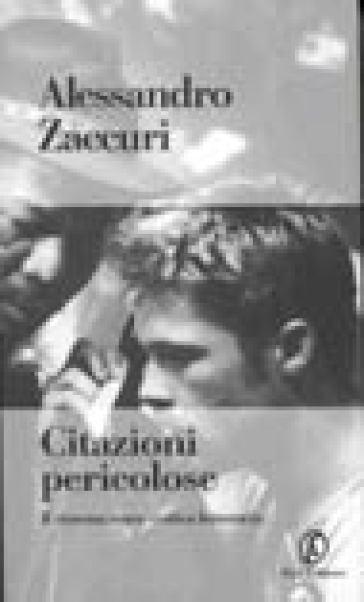 Citazioni pericolose. Il cinema come critica letteraria - Alessandro Zaccuri | Rochesterscifianimecon.com