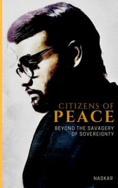 Citizens of Peace: Beyond the Savagery of Sovereignty