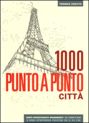 Città. 1000 punto a punto. Ediz. illustrata. Con Poster - Thomas Pavitte   Thecosgala.com