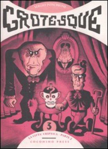 Città Criptica (parte seconda). Grotesque (La). Vol. 3 - Sergio Ponchione   Rochesterscifianimecon.com