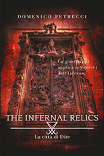 Città di Dite. The infernal relics - Domenico Petrucci |
