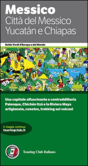 Città del Messico, Yucatan e Chiapas - Vari Autori | Thecosgala.com