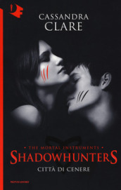 Città di cenere. Shadowhunters. The mortal instruments. 2.