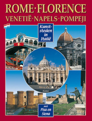 Città d'arte in Italia. Roma, Firenze, Venezia, Napoli, Pompei, Pisa e Siena. Ediz. olandese -  pdf epub