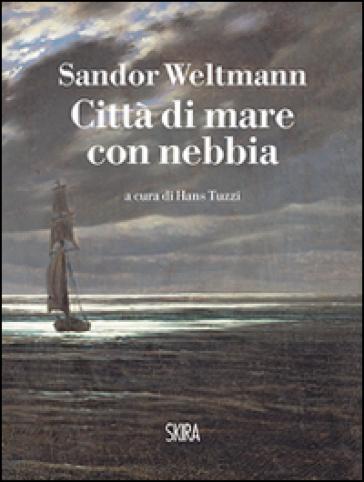Città di mare con nebbia - Sandor Weltmann | Kritjur.org