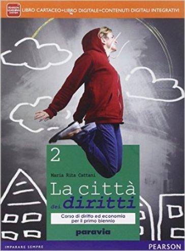 Città dei diritti. Per le Scuole superiori. Con e-book. Con espansione online. 2. - M. Rita Cattani | Jonathanterrington.com