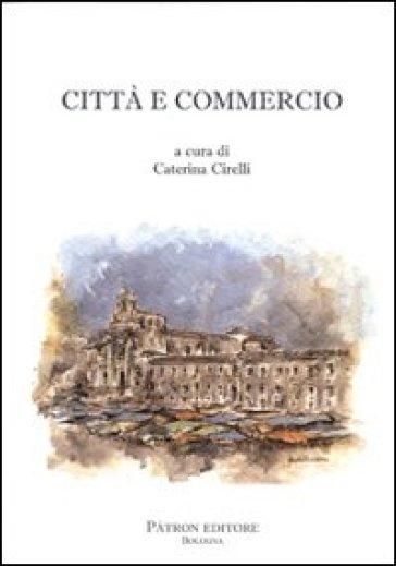Città e commercio - C. Cirelli |