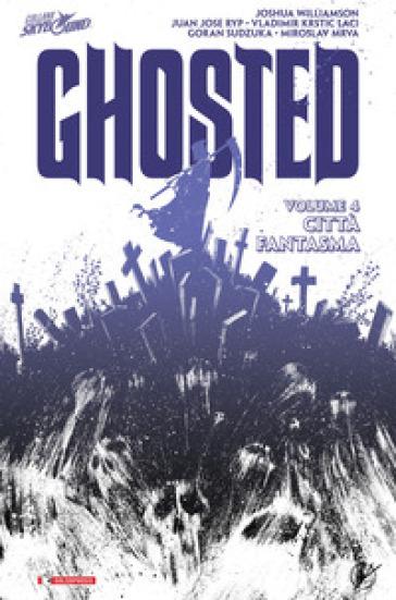 Città fantasma. Ghosted. 6.