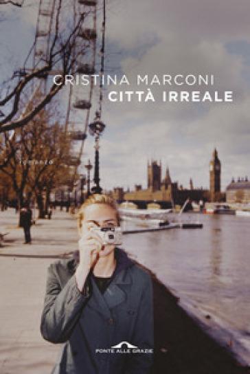 Città irreale - Cristina Marconi |