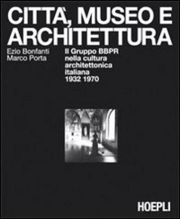 Città, museo e architettura - Marco Porta | Rochesterscifianimecon.com