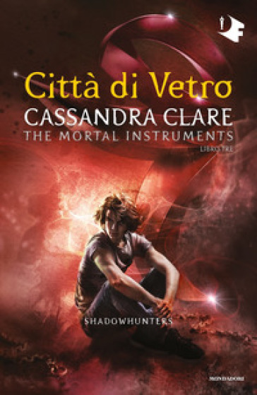 Città di vetro. Shadowhunters. The mortal instruments. 3. - Cassandra Clare |