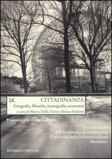 Cittadinanza. Geografie, filosofie, iconografie, economie - M. Della Torre |