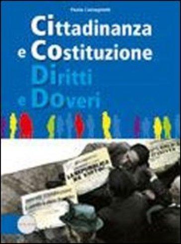 Cittadinanza e costituzione diritti e doveri. Per le Scuole superiori. Con espansione online - Paola Castagnetti |
