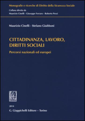 Cittadinanza, lavoro, diritti sociali. Percorsi nazionali ed europei - Maurizio Cinelli | Rochesterscifianimecon.com