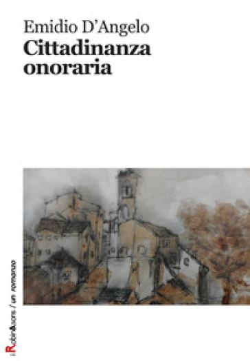 Cittadinanza onoraria - Emidio D'Angelo |