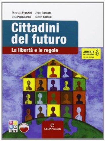 Cittadini del futuro. Per la Scuola media. Con CD-ROM. Con espansione online - Maurizia Franzini  