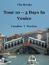 City Breaks: Tour 10 - 3 Days In Venice