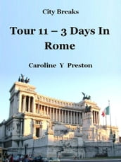 City Breaks: Tour 11 - 3 Days In Rome