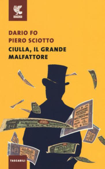 Ciulla, il grande malfattore - Dario Fo |