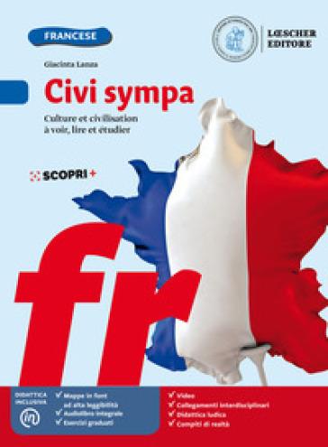Civi Sympa. Culture et civilisation à voir, lire et étudier. Per la Scuola media. Con e-book. Con espansione online - Giacinta Lanza |